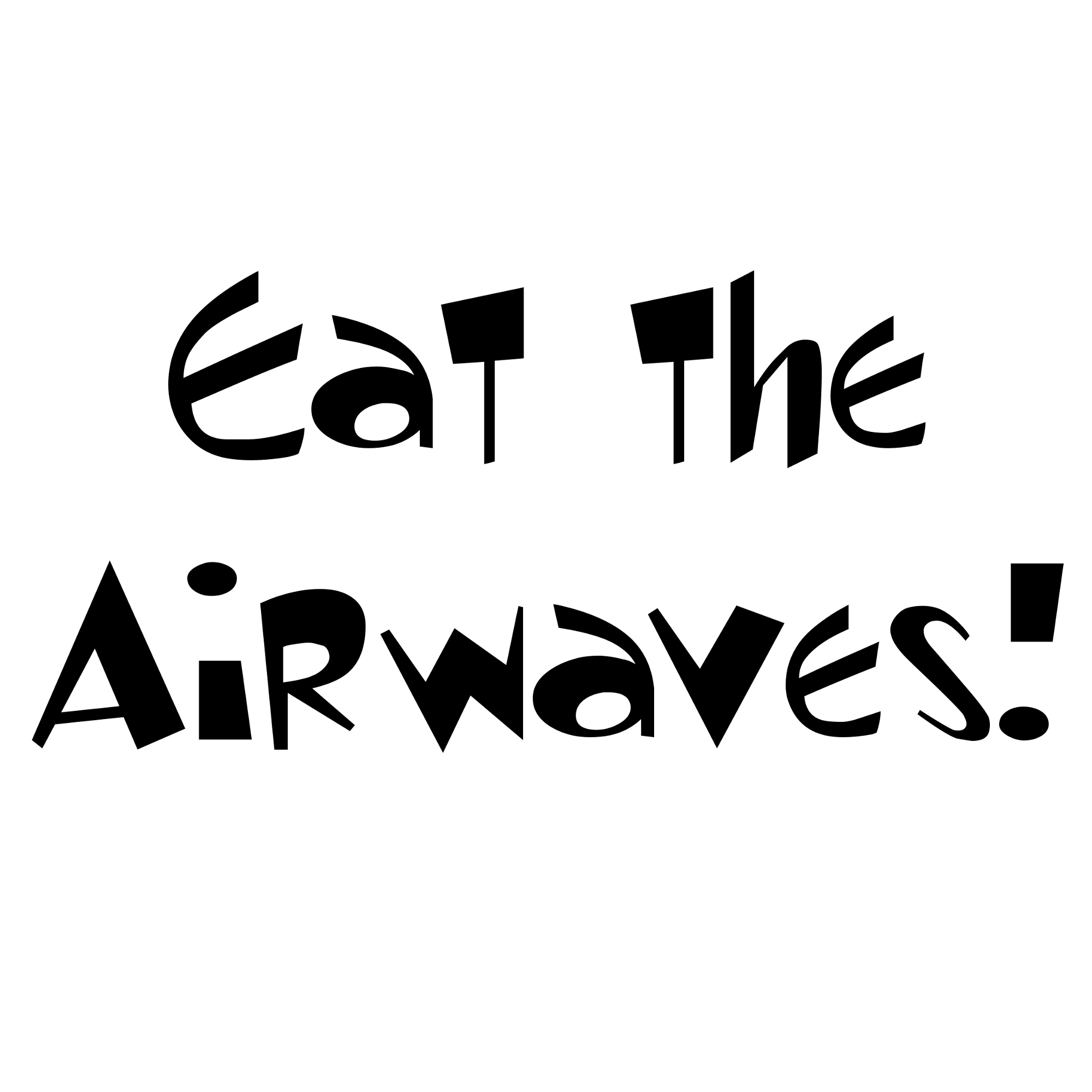 Eat the Airwaves!
